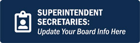 Superintendent Secretaries: Update Your Board Info Here